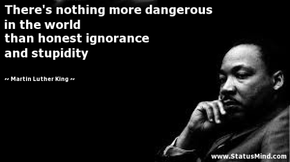 ignorance and stupidity
